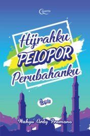 Hijrahku Pelopor Perubahanku by Wahyu Ardy Purnomo Cover