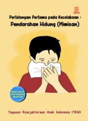 Pertolongan Pertama pada Kecelakan: Pendarahan Hidung (Mimisan) by Yayasan Kesejahteraan Anak Indonesia (YKAI) Cover