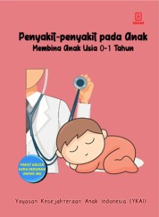 Penyakit-penyakit pada Anak, Membina Anak Usia 0-1 Tahun by Yayasan Kesejahteraan Anak Indonesia (YKAI) Cover