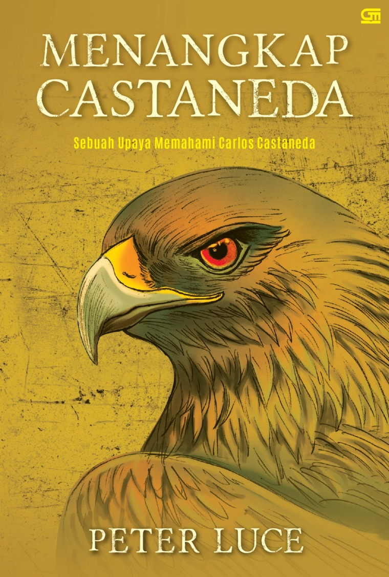 Buku Digital Menangkap Castaneda: Sebuah Upaya Memahami Carlos Castaneda oleh Peter Luce