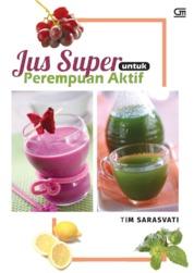 Cover Jus Super untuk Perempuan Aktif oleh Tim Sarasvati