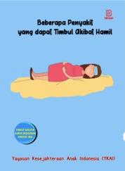 Cover Beberapa Penyakit yang dapat Timbul Akibat Hamil oleh Yayasan Kesejahteraan Anak Indonesia (YKAI)