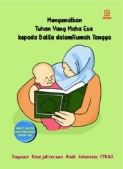 Cover Mengenalkan Tuhan Yang Maha Esa kepada Balita dalam Rumah Tangga oleh Yayasan Kesejahteraan Anak Indonesia (YKAI)