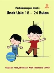 Perkembangan Anak Usia 18-24 bulan by Yayasan Kesejahteraan Anak Indonesia (YKAI) Cover