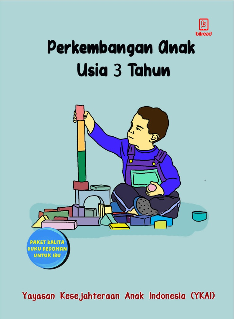 Perkembangan Anak Usia 3 Tahun by Yayasan Kesejahteraan Anak Indonesia (YKAI) Digital Book