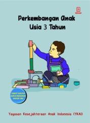 Perkembangan Anak Usia 3 Tahun by Yayasan Kesejahteraan Anak Indonesia (YKAI) Cover