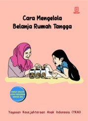 Cover Cara Mengelola Belanja Rumah Tangga oleh Yayasan Kesejahteraan Anak Indonesia (YKAI)