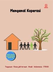 Cover Mengenal Koperasi oleh Yayasan Kesejahteraan Anak Indonesia (YKAI)
