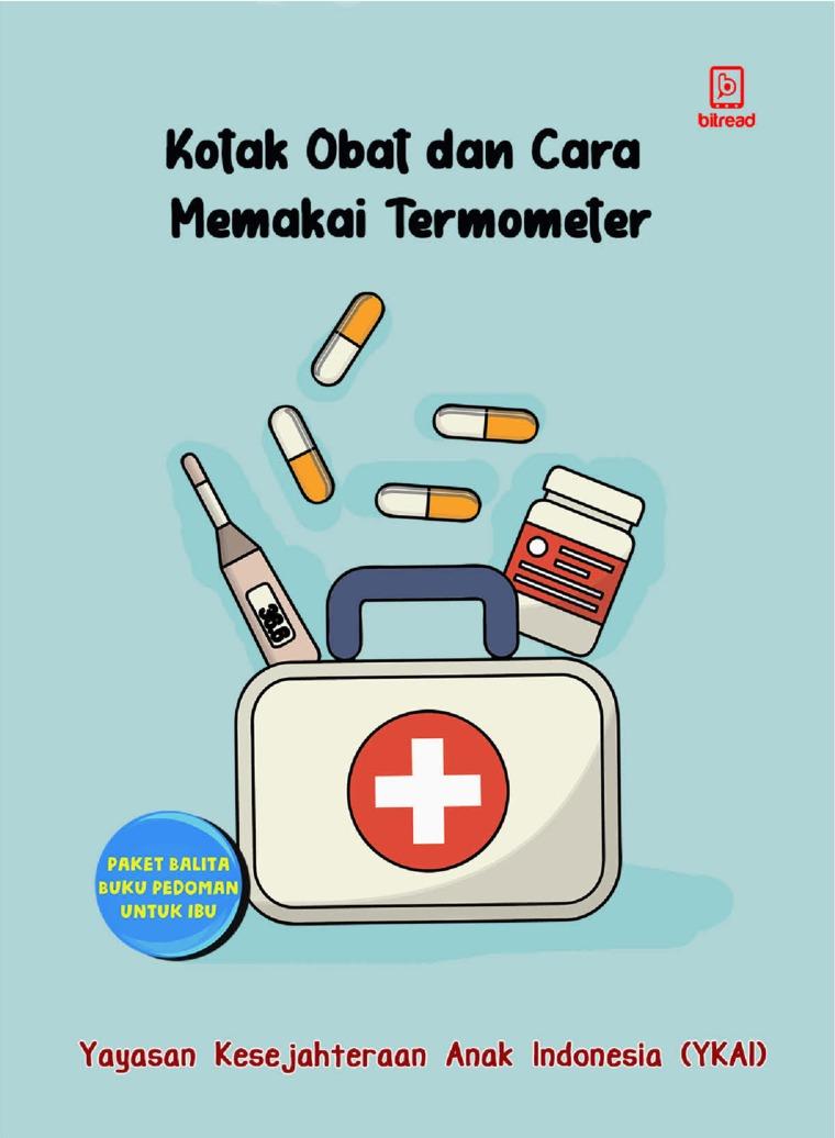 Kotak Obat dan Cara Memakai Termometer by Yayasan Kesejahteraan Anak Indonesia (YKAI) Digital Book