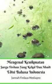 Mengenal Kenikmatan Surga Firdaus Yang Kekal Dan Abadi Edisi Bahasa Indonesia by Jannah Firdaus Mediapro Cover