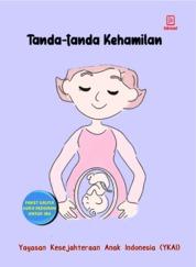 Tanda-Tanda Kehamilan by Yayasan Kesejahteraan Anak Indonesia (YKAI) Cover