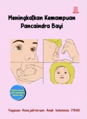 Meningkatkan Kemampuan Pancaindera Bayi by Yayasan Kesejahteraan Anak Indonesia (YKAI) Cover