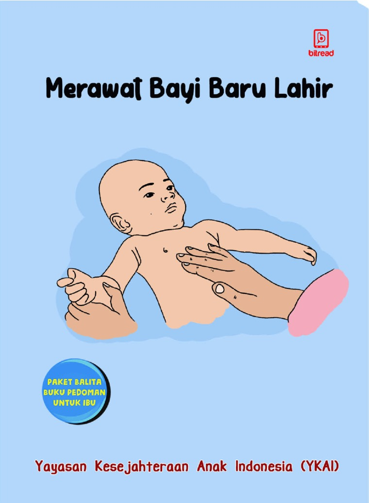 Merawat Bayi baru Lahir by Yayasan Kesejahteraan Anak Indonesia (YKAI) Digital Book