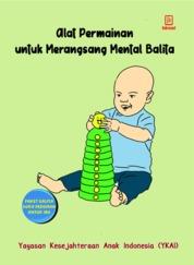 Cover Alat Permainan untuk Merangsang Mental Balita oleh Yayasan Kesejahteraan Anak Indonesia (YKAI)