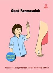 Cover Anak Bermasalah oleh Yayasan Kesejahteraan Anak Indonesia (YKAI)