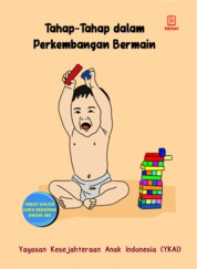 Tahap-Tahap Dalam Perkembangan Bermain by Yayasan Kesejahteraan Anak Indonesia (YKAI) Cover