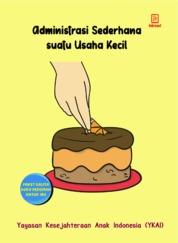 Cover Administrasi Sederhana Suatu Usaha Kecil oleh Yayasan Kesejahteraan Anak Indonesia (YKAI)