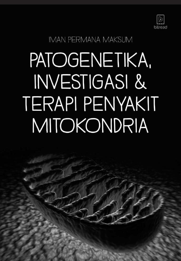 Patogenetika, Investigasi, dan Terapi Penyakit Mitokondria by Iman Permana Maksum Digital Book
