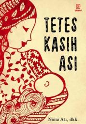 Cover Tetes Kasih Asi oleh Nonz Ati, dkk