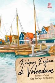 Cover Kulepas Engkau di Volendam: Kumpulan Sajak oleh Eko Wahyu Tawantoro