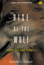 Bangkitnya Sang Serigala (Rise of the Wolf) by Jennifer A. Nielsen Cover