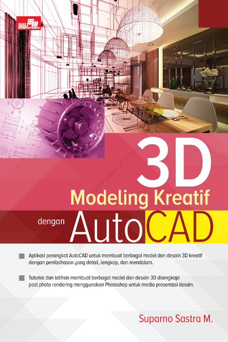Buku Digital 3D Modeling Kreatif dengan AutoCAD oleh Suparno Sastra M.