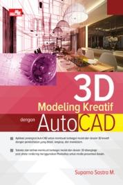Cover 3D Modeling Kreatif dengan AutoCAD oleh Suparno Sastra M.