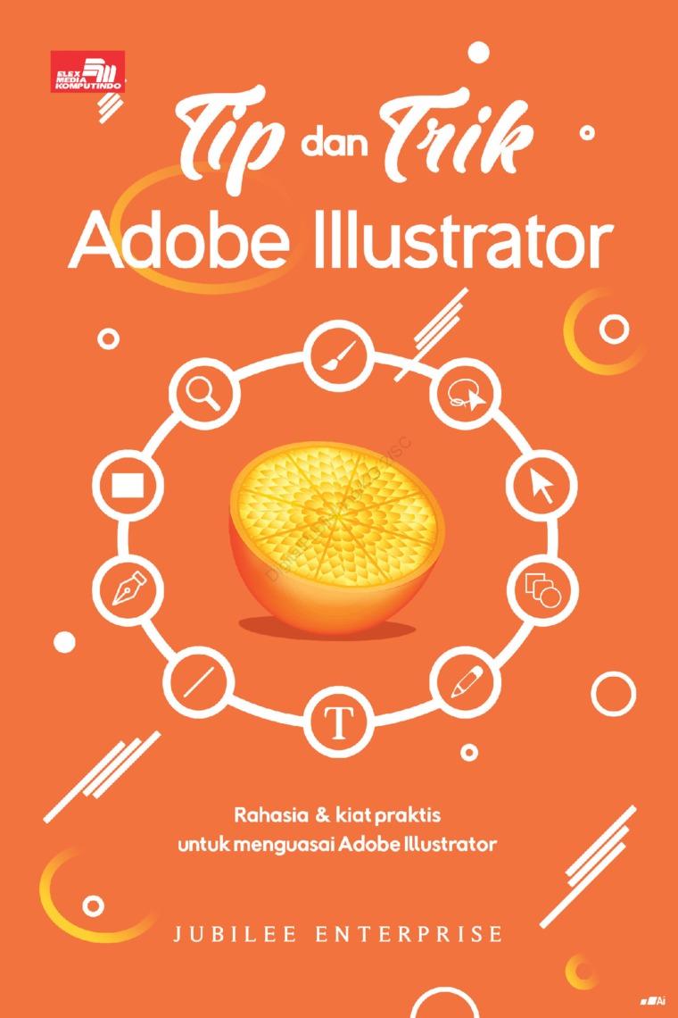 Buku Digital Tip dan Trik Adobe Illustrator oleh Jubilee Enterprise