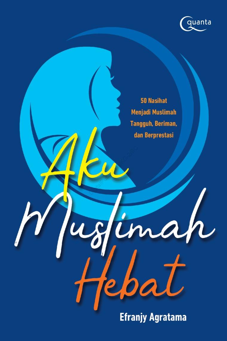 Buku Digital Aku Muslimah Hebat oleh Efranjy Agratama