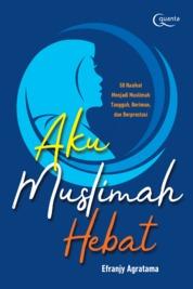 Cover Aku Muslimah Hebat oleh Efranjy Agratama