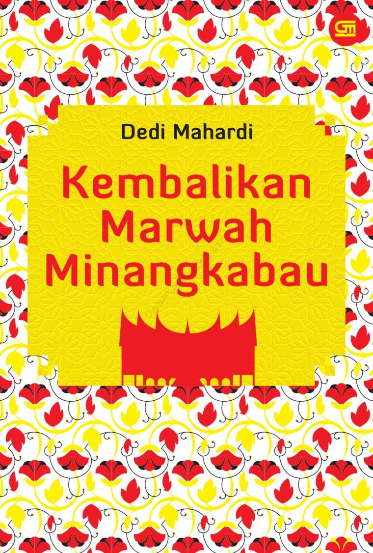 Kembalikan Marwah Minangkabau by Dedi Mahardi Digital Book