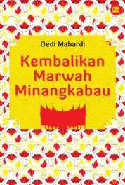 Cover Kembalikan Marwah Minangkabau oleh Dedi Mahardi