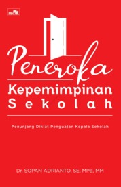 Cover PENEROKA Kepemimpinan Sekolah oleh Dr. Sopan Adrianto, SE, M.Pd.