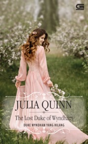 Cover Historical Romance: Duke Wyndham yang Hilang (The Lost Duke of Wyndham) oleh Julia Quinn
