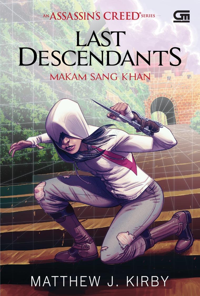 Buku Digital Assassin's Creed: Last Descendants: Makam Sang Khan (Assassin's Creed: Last Descendants: Tomb of the Khan) oleh Matthew J. Kirby