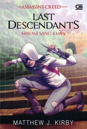 Assassin's Creed: Last Descendants: Makam Sang Khan (Assassin's Creed: Last Descendants: Tomb of the Khan) by Matthew J. Kirby Cover