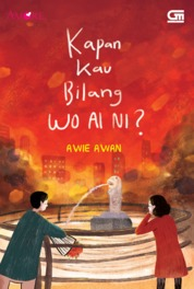 Amore: Kapan Kau Bilang Wo Ai Ni? by Awie Awan Cover