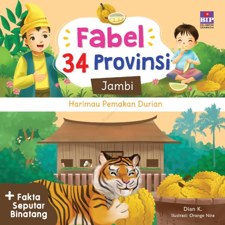 FABEL 34 PROVINSI : JAMBI - HARIMAU PEMAKAN DURIAN by Dian K. Digital Book