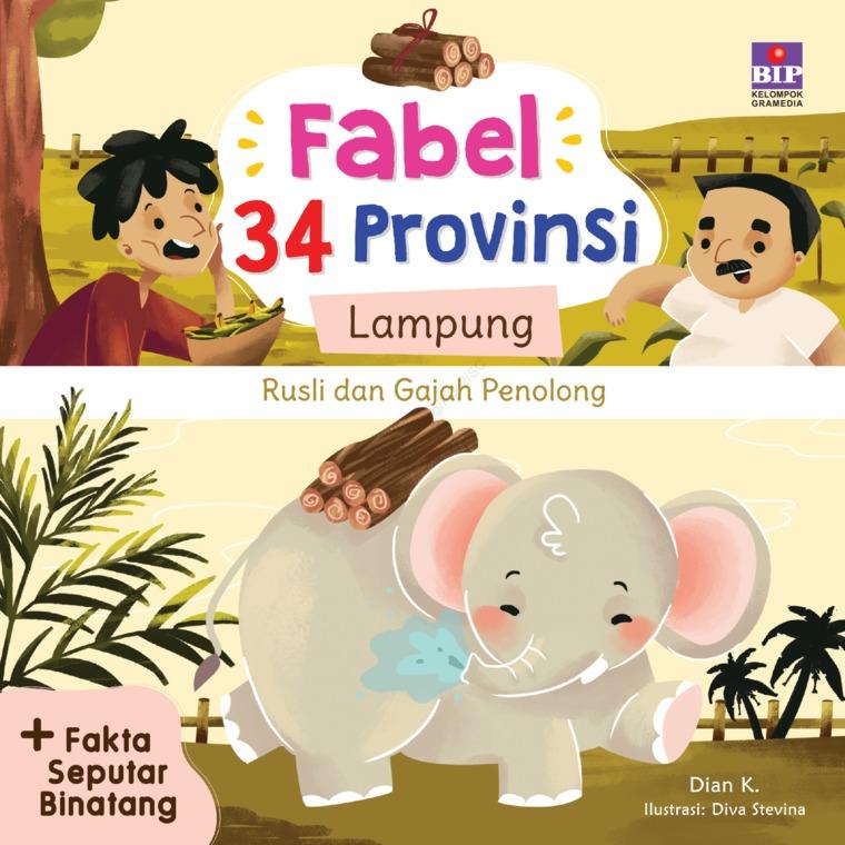 Buku Digital FABEL 34 PROVINSI : LAMPUNG - RUSLI DAN GAJAH PENOLONG oleh Dian K.
