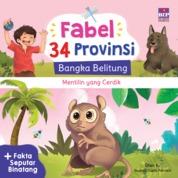 Cover FABEL 34 PROVINSI : BANGKA BELITUNG - MENTILIN YANG CERDIK oleh Dian K.