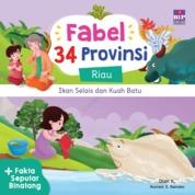 Cover FABEL 34 PROVINSI : RIAU - IKAN SELAIS DAN KUAH BATU oleh Dian K.
