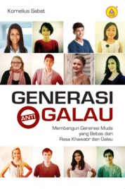Generasi Anti Galau by Kornelius Sabat Cover