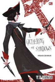 Penguasa Bayangan ( A Gathering of Shadows) by V.E. Schwab Cover