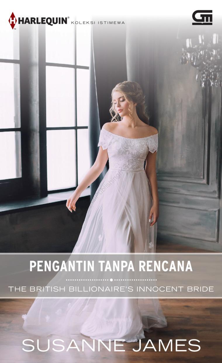 Buku Digital Harlequin Koleksi Istimewa: Pengantin Tanpa Rencana (The British Billionaire's Bride) oleh Susanne James