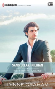 Harlequin Koleksi Istimewa: Sang Lelaki Pilihan (The Trophy Husband) by Lynne Graham Cover