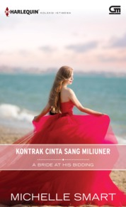 Harlequin Koleksi Istimewa: Kontrak Cinta Sang Miliuner (A Bride at His Bidding) by Michelle Smart Cover