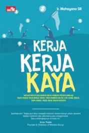 Cover Kerja Kerja Kaya oleh Mahayana Sjukur Rasjid
