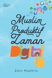Cover Muslim Produktif Zaman Digital oleh Zein Mukhlis
