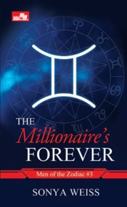 Cover CR: The Millionaire`s Forever (Men of Zodiac #3) oleh Sonya Weiss