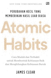 Atomic Habits: Perubahan Kecil yang memberikan hasil luar biasa by James Clear Cover